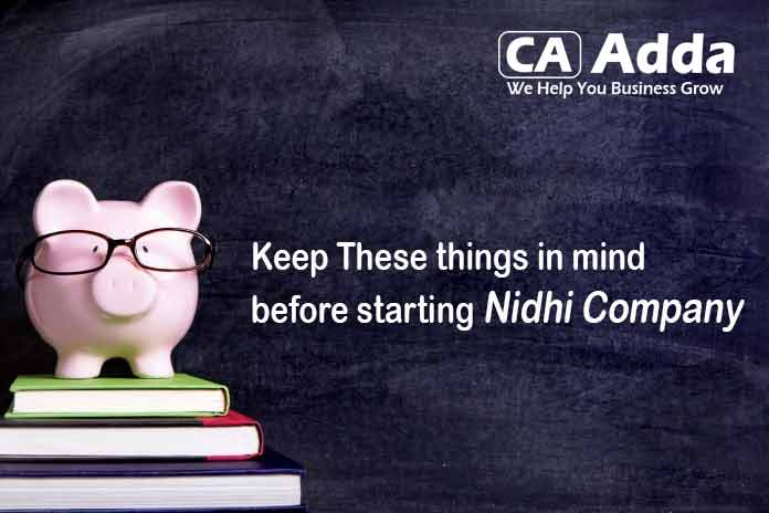 Nidhi Company Registration - Keep These things in mind before starting Nidhi Company